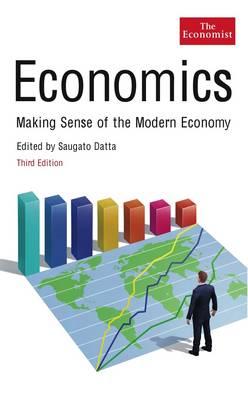 The Economist: Economics: Making sense of the Modern Economy (Paperback)