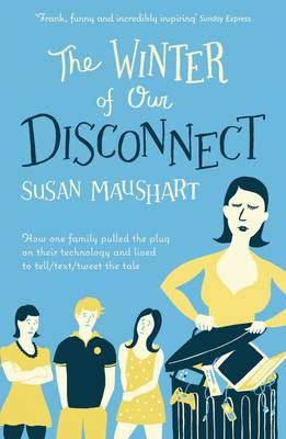The Winter of Our Disconnect: How One Family Pulled the Plug and Lived to Tell/Text/Tweet the Tale (Paperback)