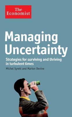 The Economist: Managing Uncertainty: Strategies for surviving and thriving in turbulent times (Hardback)