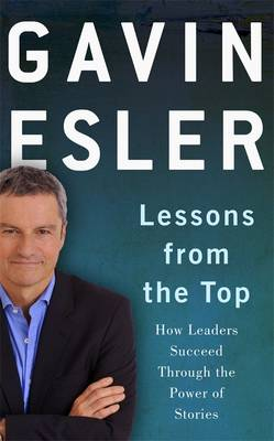Lessons from the Top: How Leaders Succeed Through the Power of Stories (Paperback)