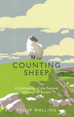 Counting Sheep: A Celebration of the Pastoral Heritage of Britain (Hardback)