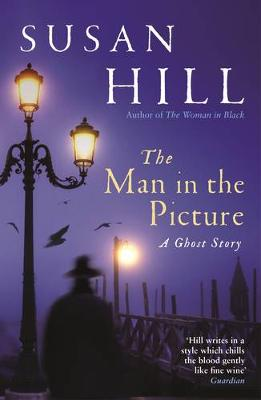 The Man in the Picture: A Ghost Story - Susan Hill's Ghost Stories (Paperback)