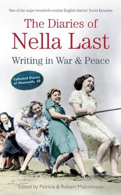 The Diaries of Nella Last: Writing in War and Peace (Paperback)
