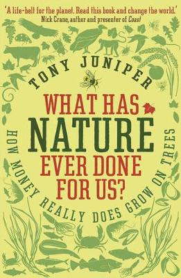 What Has Nature Ever Done For Us?: How Money Really Does Grow On Trees (Paperback)