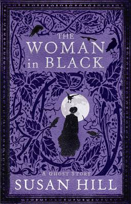 The Woman in Black - Susan Hill's Ghost Stories (Hardback)