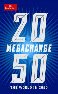 The Economist: Megachange: The world in 2050 (Hardback)
