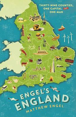 Engel's England: Thirty-Nine Counties, One Capital and One Man (Hardback)