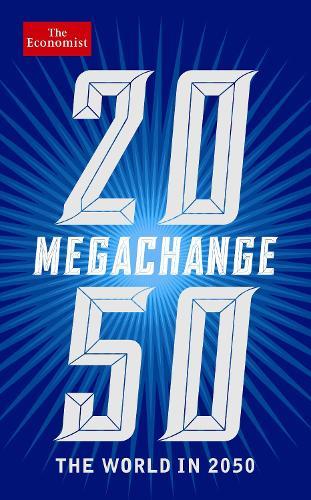 The Economist: Megachange: The world in 2050 (Paperback)