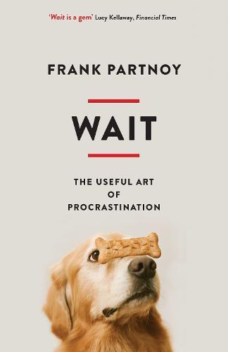 Wait: The useful art of procrastination (Paperback)