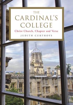 The Cardinal's College: Christ Church, Chapter and Verse (Hardback)