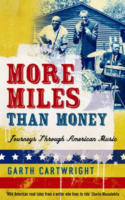 More Miles Than Money: Journeys Through American Music (Paperback)