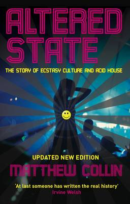 Altered State: The Story of Ecstasy Culture and Acid House (Paperback)