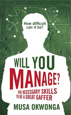 Will You Manage?: The Necessary Skills to be a Great Gaffer (Paperback)