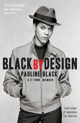 Black by Design: A 2-Tone Memoir (Paperback)
