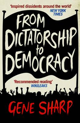 From Dictatorship to Democracy (Paperback)