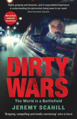 Dirty Wars: The world is a battlefield (Paperback)