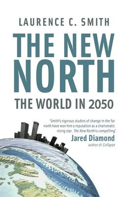 The New North: The World in 2050 (Hardback)