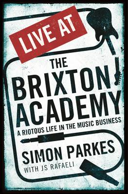Live at the Brixton Academy: A Riotous Life in the Music Business (Paperback)