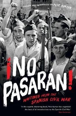!No Pasaran!: Writings from the Spanish Civil War (Paperback)