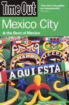"""""""Time Out"""" Mexico City and the Best of Mexico (Paperback)"""