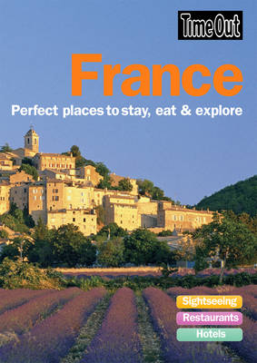 France: Perfect Places to Stay, Eat and Explore (Paperback)
