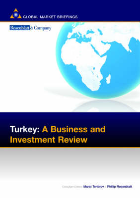 Turkey: A Business and Investment Review - Business & Investment Review (Paperback)