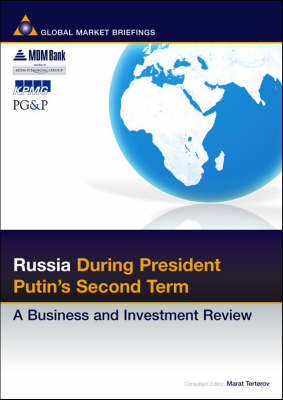 Russia During Putin's Second Term: A Business and Investment Review - Business & Investment Review (Paperback)