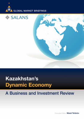 Kazakhstan's Dynamic Economy: A Business and Investment Review - Business & Investment Review (Paperback)