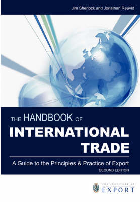 The Handbook of International Trade: A Guide to the Principles and Practice of Export (Paperback)