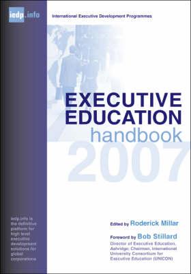 Executive Education Handbook 2007: A Guide to International Executive Development Programmes (Paperback)
