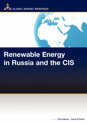 Renewable Energy in Russia and the CIS - Renewable Energy Report (Paperback)