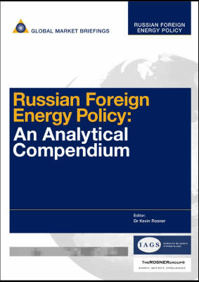 Russian Foreign Energy Policy: An Analytical Compendium - Russian Foreign Energy Policy Reports (Hardback)