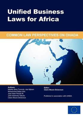 Unified Business Laws for Africa: Common Law Perspectives on OHADA (Paperback)
