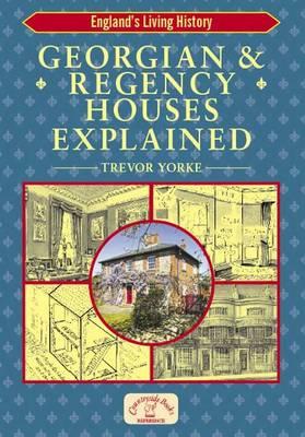 Georgian and Regency Houses Explained - England's Living History (Paperback)