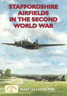 Staffordshire Airfields in the Second World War - Airfields Series (Paperback)