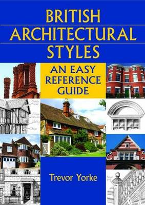 British Architectural Styles: An Easy Reference Guide - England's Living History (Paperback)