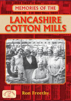 Memories of the Lancashire Cotton Mills (Paperback)