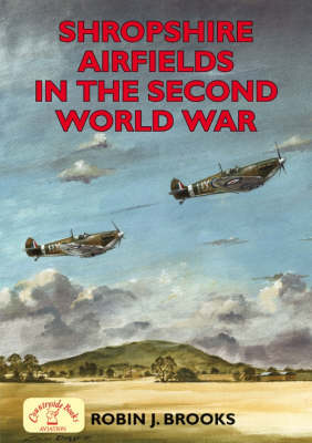 Shropshire Airfields in the Second World War - Airfields Series (Paperback)