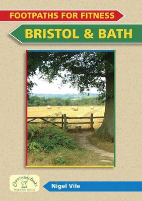 Footpaths for Fitness: Bristol and Bath - Footpaths for Fitness (Paperback)