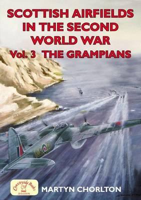 Scottish Airfields: Grampians v. 3 - Airfields Series (Paperback)