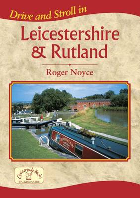 Drive and Stroll in Leicestershire and Rutland - Drive & Stroll (Paperback)