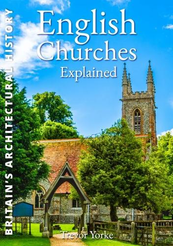 English Churches Explained - England's Living History (Paperback)