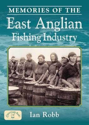 Memories of the East Anglian Fishing Industry (Paperback)