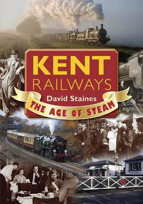 Kent Railways: The Age of Steam (Paperback)