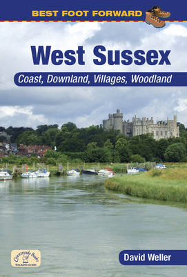 Best Foot Forward: West Sussex (Coast & Country Walks) - Best Foot Forward (Paperback)