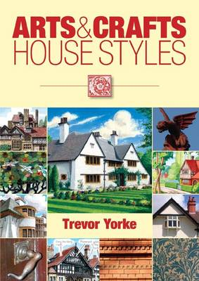 Arts and Crafts House Styles - England's Living History (Paperback)