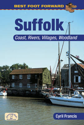 Best Foot Forward: Suffolk (Coast & Country Walks) - Best Foot Forward (Paperback)