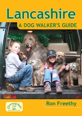Lancashire: A Dog Walker's Guide - Dog Walker's Guide (Paperback)