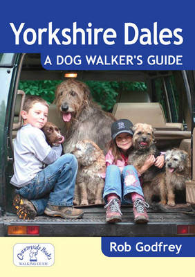 Yorkshire Dales: A Dog Walker's Guide - Dog Walker's Guide (Paperback)