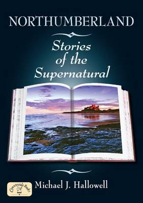 Northumberland Stories of the Supernatural - Stories of the Supernatural S. (Paperback)